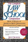 Complete Law School Companion How to Excel at America's Most Demanding Post-Graduate Curriculum
