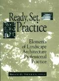 Ready, Set, Practice Element of Landscape Architecture Professional Practice