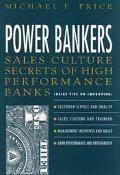 Power Bankers: Sales Culture Secrets of High Performance Banks