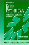 Handbook of Group Psychotherapy An Empirical and Clinical Synthesis