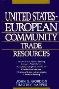 United States-European Community Trade Resources - John Steele Gordon - Hardcover