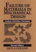 Failure of Materials in Mechanical Design: Analysis, Prediction, Prevention, 2nd Edition