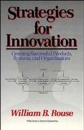 Strategies for Innovation Creating Successful Products, Systems, and Organizations