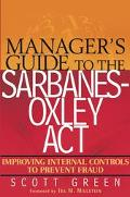 Manager's Guide to the Sarbanes-Oxley Act Improving Internal Controls to Prevent Fraud