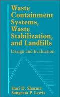 Waste Containment Systems, Waste Stabilization, and Landfills Design and Evaluation