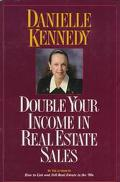 Double Your Income in Real Estate Sales - Danielle Kennedy - Hardcover