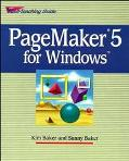 Pagemaker 5 for Windows Self-Teaching Guide
