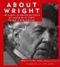 About Wright: An Album of Recollections by Those Who Knew Frank Lloyd Wright