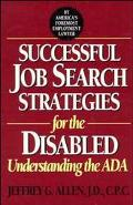 Successful Job Search Strategies for the Disabled Understanding the Ada