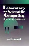 Laboratory and Scientific Computing A Strategic Approach