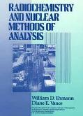Radiochemistry and Nuclear Methods of Analysis