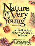 Nature for the Very Young A Handbook of Indoor and Outdoor Activities