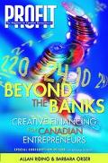 Beyond the Banks Creative Financing for Canadian Entrepreneurs