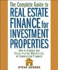 Complete Guide to Real Estate Finance for Investment Properties How to Analyze Any Single-Fa...
