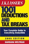J.k. Lasser's 1001 Deductions And Tax Breaks 2005 Your Complete Guide To Everything Deductible