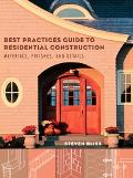Best Practices Guide to Residential Construction Materials, Finishes, And Details