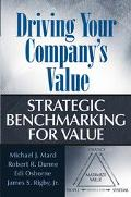 Driving Your Company's Value Strategic Benchmarking for Value