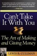 Can't Take It With You The Art of Making and Giving Money