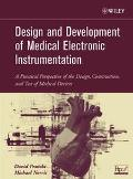 Design and Development of Medical Electronic Instrumentation A Practical Perspective of the ...