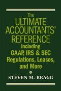 Ultimate Accountants' Reference Including Gaap, Irs & Sec Regulations, Leases, Pensions, And...