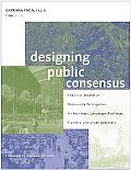 Designing Public Consensus The Civic Theater of Community Participation for Architects, Land...