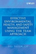 Effective Environmental, Health And Safety Management Using The Team Approach