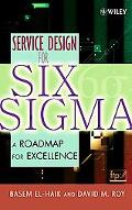 Service Design For Six Sigma A Roadmap For Excellence