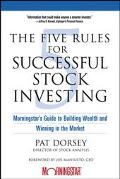 Five Rules For Successful Stock Investing Morningstar's Guide To Building Wealth And Winning...
