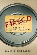 Fiasco A History of Hollywood's Iconic Flops