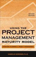 Using the Project Management Maturity Model Strategic Planning for Project Management