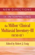 New Directions In Interpreting The Millon Clinical Multiaxial Inventory-III (MCMI-III)