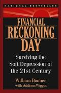 Financial Reckoning Day Surviving the Soft Depression of the 21st Century