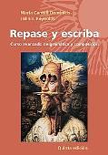 Repase y escriba: Curso avanzado de gramtica y composicin (Quinta Edicion) (Spanish and Engl...