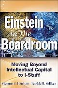 Einstein In The Boardroom Moving Beyond Intellectual Capital To I-Stuff