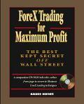 ForeX Trading for Maximum Profit The Best Kept Secret OFF Wall Street