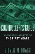 Controller's Guide Roles and Responsibilities for the First Years