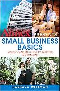 Learning Annex Presents Small Business Basics Your Complete Guide To A Better Bottom Line