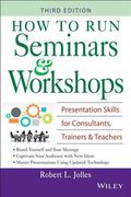 How To Run Seminars And Workshops Presentation Skills For Consultants, Trainers, And Teachers