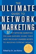 Ultimate Guide to Network Marketing 37 Top Network Marketing Income-Earners Share Their Most...