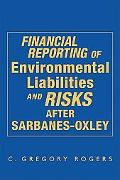 Financial Reporting of Environmental Liabilities And RisksAfter Sarbanes-Oxley