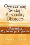 Overcoming Resistant Personality Disorders A Personalized Psychotherapy Approach