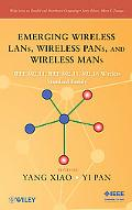 Emerging Wireless Lans, Wireless Pans, and Wireless Mans: IEEE 802. 11, IEEE 802. 15, 802. 1...