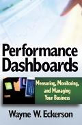 Performance Dashboards Measuring, Monitoring, And Managing Your Business