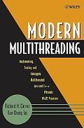 Modern Multithreading Implementing, Testing, And Debugging Multithreaded Java And C++/Pthrea...