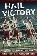 Hail Victory An Oral History of the Washington Redskins