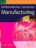 Environmentally Conscious Manufacturing