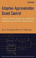 Adaptive Approximation Based Control Unifying Neural, Fuzzy, And Traditional Adaptive Approx...