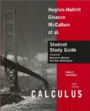 Student Study Guide to accompany Calculus Single Variable, 3e 3rd edition by Hughes-Hallett,...
