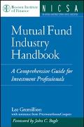 Mutual Fund Industry Handbook A Comprehensive Guide for Investment Professionals