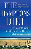 Hamptons Diet Lose Weight Quickly And Safely With the Doctor's Delicious Meal Plans